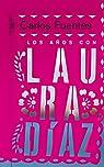 Los años con Laura Díaz par Carlos Fuentes