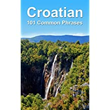 Croatian: 101 Common Phrases