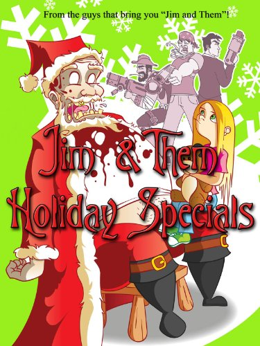 Jim and Them Holiday Specials -