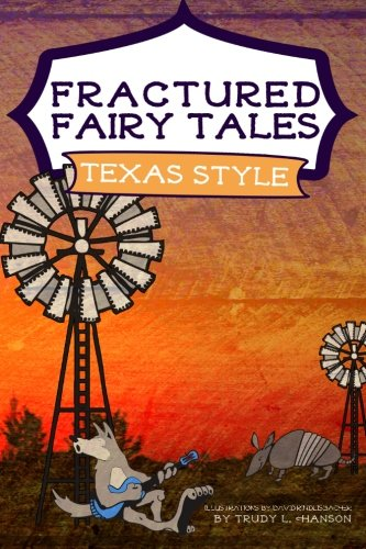 Fractured Fairy Tales, Texas Style PDF