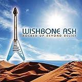 Rocked Up Beyond Belief by Wishbone Ash