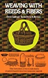 Weaving with Reeds and Fibers, Osma G. Tod and Oscar H. Benson, 0486231437