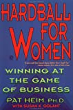 Hardball for Women: Winning at the Game of Business, Pat Heim, Susan K. Golant, 0452270804