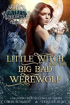 Little Witch & the Big Bad Werewolf (Fateful Nights Series Book 1) by [Schmidt, Cheri, Hunt, Tristan]