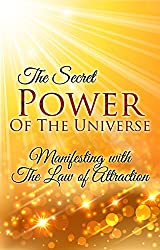 The Secret: The Secret Power of The Universe (Law of Attraction) How to Visualize & Meditate for Manifesting Love, Money, Happiness & Success (Inspirational ... About Positive Thinking) (English Edition)