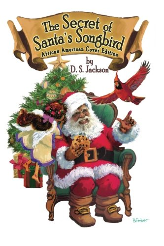 Search : The Secret of Santa's Songbird: African American Cover Edition
