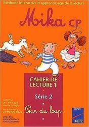 Mika CP Cahier de lecture 1 : Série 2, peur du loup