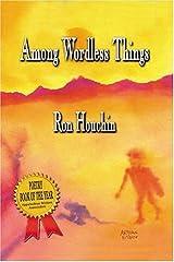 Among Wordless Things Paperback