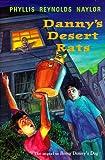 Danny's Desert Rats, Phyllis Reynolds Naylor, 0689817762