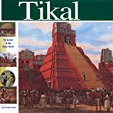 img - for Tikal: The Center of the Maya World (Wonders of the World Book) book / textbook / text book