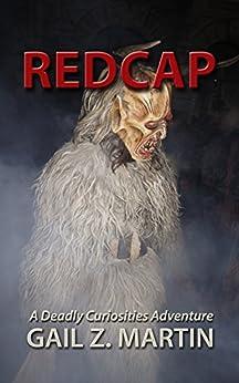 Redcap (Deadly Curiosities Adventure Book 16) by [Martin, Gail Z.]