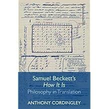 Samuel Beckett's How It Is: Philosophy in Translation