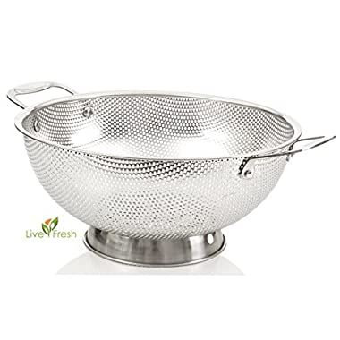 LiveFresh Stainless Steel Micro-perforated 5-Quart Colander - Professional Strainer with Heavy Duty Handles and Self-draining Solid Ring Base - SAVE 50+%