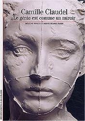 Camille Claudel: Le génie est comme un miroir