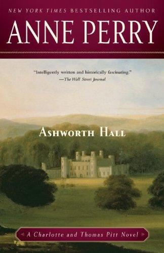 Ashworth Hall: A Charlotte and Thomas Pitt Novel (Charlotte and Thomas Pitt Series Book 17)