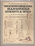 The Illustrated Encyclopedia of Woodworking Handtools, Instruments and Devices, Graham Blackburn, 0671218743