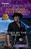 Seized by the Sheik, Ann Voss Peterson, 0373745788