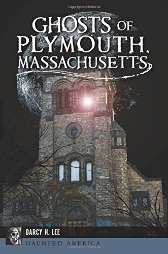 Ghosts of Plymouth, Massachusetts (Haunted ()