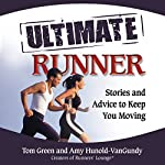 The Ultimate Runner: Stories and Advice to Keep You Moving | Amy Hunold-VanGundy,Tom Green