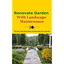 Renovate Garden With Landscape Maintenance: The Best and Ideal Way to Renovate Your Garden