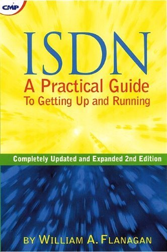 ISDN: A Practical Guide To Getting Up and Running (Cmp Books Network Technology Series) by William A. Flanagan (2000-01-09)