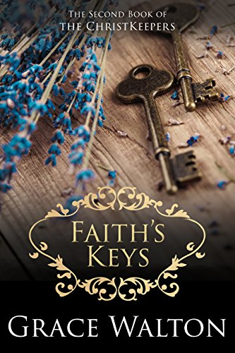 Book: Faith's Keys (The ChristKeepers Book 2) by Grace Walton