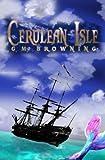 Cerulean Isle, G. M. Browning, 1937178099