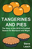 img - for Tangerines and Pies: The Story of the 2015/16 Football Season for Blackpool and Wigan book / textbook / text book