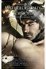 Mythologically Torqued Anthology Volume I