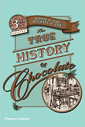 The True History of Chocolate: Sophie D. Coe, Michael D. Coe: 9780500290682: Amazon.com: Books