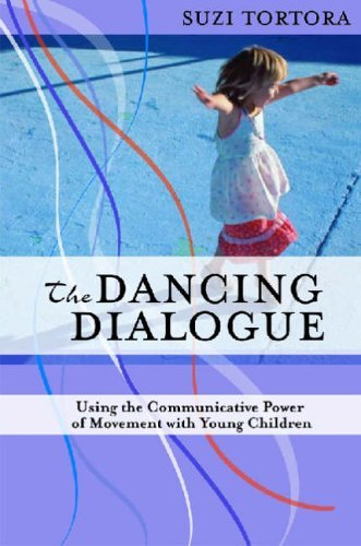 The Dancing Dialogue: Using the Communicative Power of Movement with Young Children by Tortora