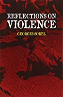 Reflections on Violence (Dover Books on History, Political and Social Science)