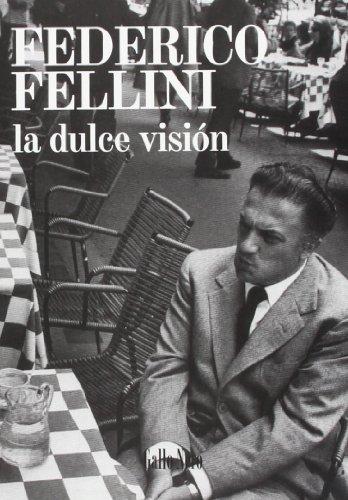 Descargar Libro La Dulce Visión Federico Fellini