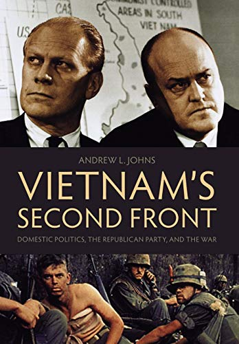Vietnam's Second Front: Domestic Politics, the Republican Party, and the War by Brand: The University Press of Kentucky