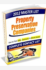 2012 Master List of Property Preservation Companies: Finding Jobs and Contracts, 2nd Edition: Foreclosure Cleanup / Real Estate Services Industry Guide ... Foreclosure Cleanup Business Line of Books) Kindle Edition