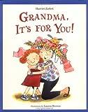 Grandma, It's for You!, Harriet Ziefert, 1593541090