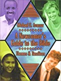 A Newcomer's Guide to the Bible: Themes and Time Lines, Michael C. Armour, 0899008593