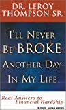 I'll Never Be Broke Another Day in My Life, Leroy Thompson, 0963258478