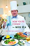 Now You're Cookin¿¿with Tea, Marv Rubinstein and Chie Rubinstein, 0595460941