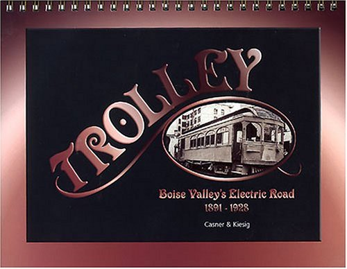 Trolley: Boise Valley's electric road, -