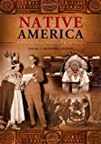 Native America [3 volumes]: A State-by-State Historical Encyclopedia