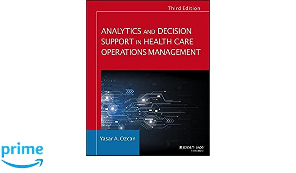 Analytics and decision support in health care operations management analytics and decision support in health care operations management jossey bass public health 9781119219811 medicine health science books amazon fandeluxe Choice Image