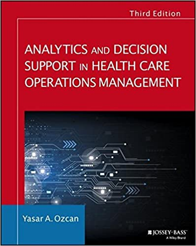 Analytics and decision support in health care operations management analytics and decision support in health care operations management jossey bass public health 3rd edition fandeluxe Gallery
