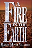 A Fire in the Earth, Marcos M. Villator, 1558850945