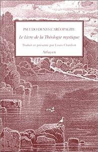 Le livre de la théologie mystique par Denys l'Aréopagite
