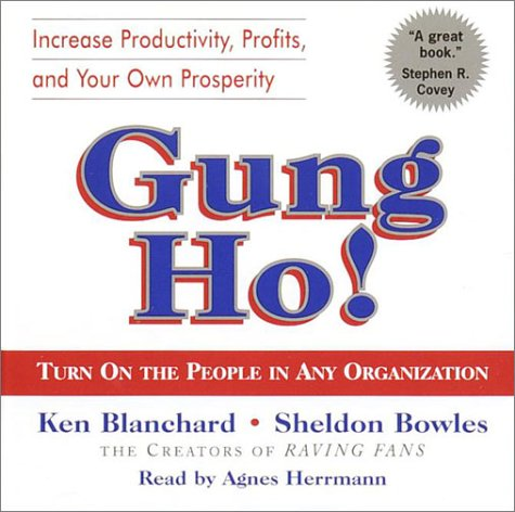 Gung Ho!: Turn On the People in Any Organization by Random House Audio