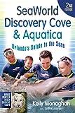 SeaWorld, Discovery Cove & Aquatica: Orlando's Salute to the Seas