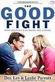 The Good Fight, Drs. Les & Leslie Parrott, 1617951196