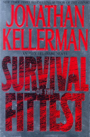 Survival Of The Fittest: Alex Delaware Novels