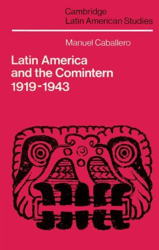 Latin America and the Comintern, 1919-1943 (Cambridge Latin American Studies)